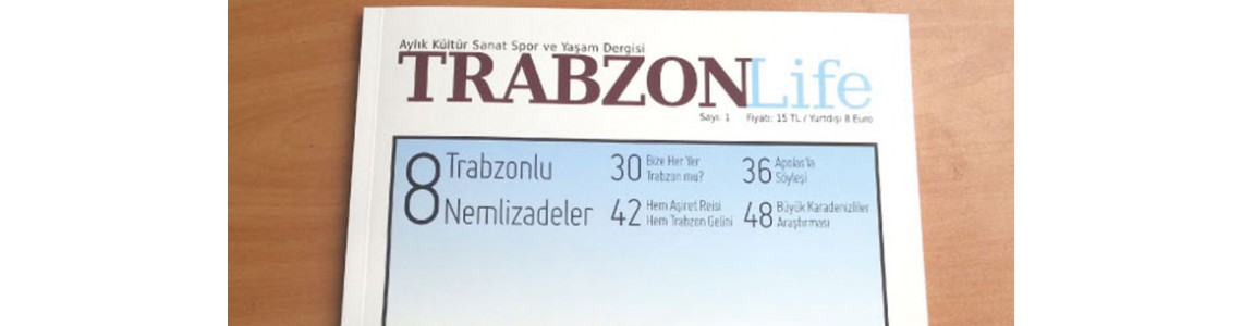 TrabzonLife Dergisi 1. Sayı – Arka Kapaktayız!